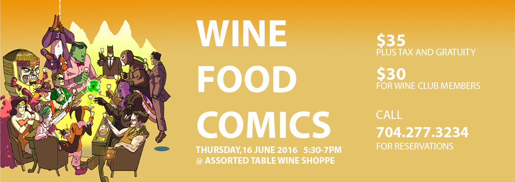 Wine/Food/Comics Wine Tasting – June 16