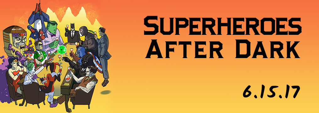 Superheroes After Dark: Launch Party – June 15